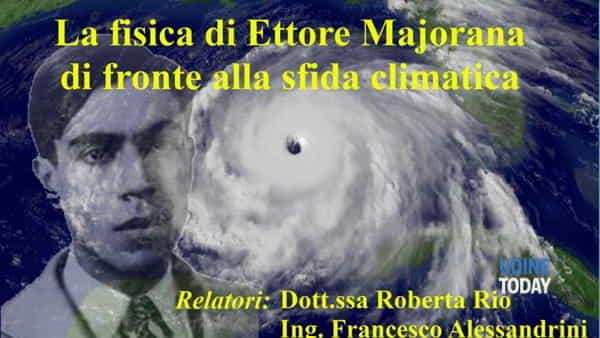 La fisica di Ettore Majorana di fronte alla sfida climatica