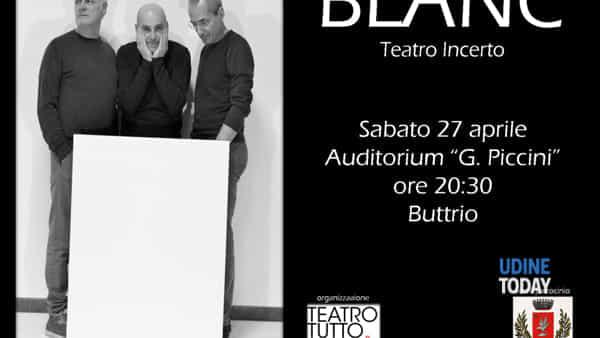"Teatro Incerto con ""Blanc"" a Buttrio"