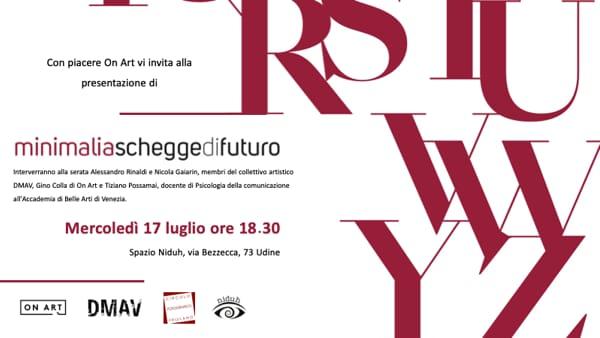 """""""Minimalia. Schegge di futuro"""", la presentazione del libro del collettivo artistico DMAV a Udine"""