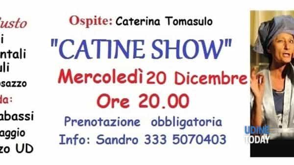 """Catine """"la friulucana"""" il suo nuovo show"""