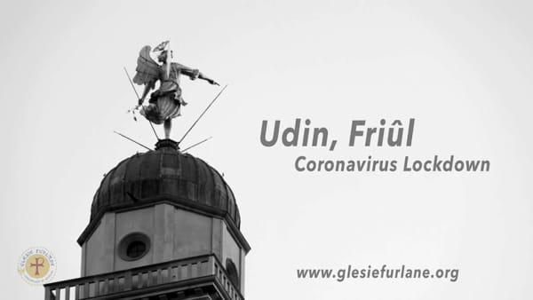 La capitale del Friuli vista durante il blocco del Corona virus