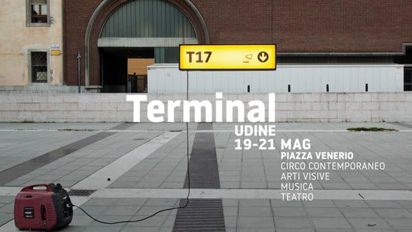 'Terminal - Festival dell'arte in strada', in programma a Udine dal 19 al 21 maggio