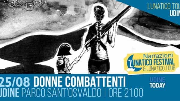 Donne combattenti, lunatico tour a Udine